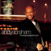 Andy Abraham – The Impossible Dream