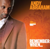 Andy Abraham – Remember When…